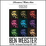 Ben Webster All Of Me: The Complete Recordings, 1932-1959 (Remastered)