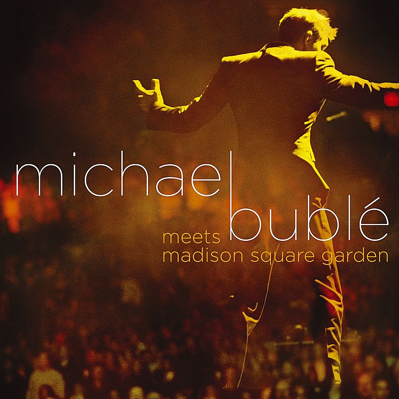 Cover Art: Michael Bublé Meets Madison Square Garden (DMD)