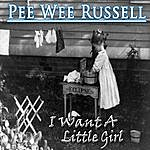 Pee Wee Russell I Want A Little Girl