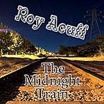 Roy Acuff The Midnight Train