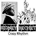 Sidney Bechet Crazy Rhythm
