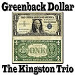 The Kingston Trio Greenback Dollar