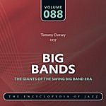 Tommy Dorsey & His Orchestra Big Band - The World's Greatest Jazz Collection: Vol. 88