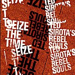 Ted Sirota's Rebel Souls Seize The Time