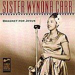 Sister Wynona Carr Dragnet For Jesus