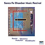 Eddie Daniels Santa Fe Chamber Music Festival: Mendelssohn/Prokofiev/Takemitsu/Rossini