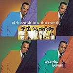 Kirk Franklin & The Family Whatcha Lookin' 4