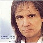Roberto Carlos Amor Sem Limite