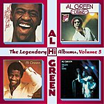 Al Green The Legendary Hi Records Albums, Volume 3: Full Of Fire + Have A Good Time + The Belle Album + Truth N' Time