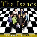 The Isaacs Stand Still