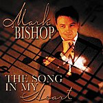 Mark Bishop Song In My Heart
