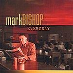 Mark Bishop Everyday