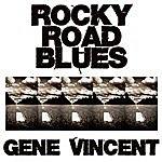 Gene Vincent Rocky Road Blues