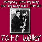 Fats Waller Everybody Loves My Baby (But My Baby Don't Love No One But Me)