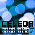 Celeda Good Time Pt.2 Remixes