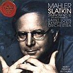 Leonard Slatkin Mahler: Symphony No. 10