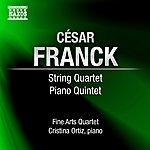 Fine Arts Quartet Franck, C.: String Quartet In D Major/Piano Quintet In F Minor (Ortiz, Fine Arts Quartet)