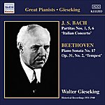 "Walter Gieseking Bach, J.S.: Partitas Nos. 1, 5, 6/Italian Concerto/Beethoven, L. Van: Piano Sonata No. 17, ""Tempest"" (Gieseking) (1934-1940)"