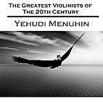 Yehudi Menuhin The Greatest Violinists Of The 20th Century: Yehudi Menuhin