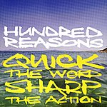 Hundred Reasons Quick The Word Sharp The Action