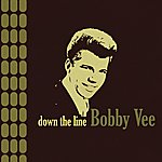 Bobby Vee Down The Line