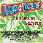 Cornelio Reyna Las + Tocadas
