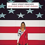 Manic Street Preachers Your Love Alone (2-Track Single)