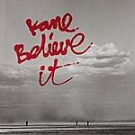 Kane Believe It (3-Track Maxi-Single)