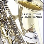 Lester Young & Jazz Giants