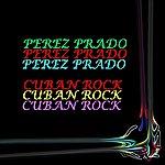 Pérez Prado Cuban Rock