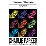 Charlie Parker Autumn In New York: The Complete Recordings, 1948-1954 (Remastered)