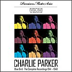 Charlie Parker Blue Bird: The Complete Recordings, 1941-1948 (Remastered)