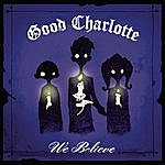 Good Charlotte We Believe/The Chronicles Of Life And Death
