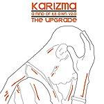 Karizma A Mind Of Its Own V2.0: The Upgrade