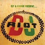 Sly & Robbie Sly & Robbie Present DJ Riot