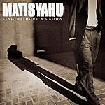 Matisyahu King Without A Crown (2-Track Single)