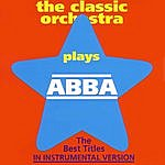 Classic The Classic Orchestra Plays Abba