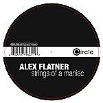 Alex Flatner Strings Of A Maniac