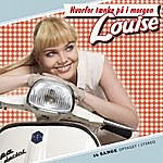 Louise Hvorfor Tænke På I Morgen