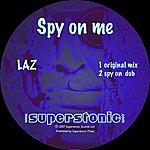 Laz Spy On Me