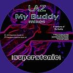 Laz My Buddy Mixes