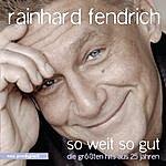 Rainhard Fendrich So Weit So Gut - Die Größten Hits Aus 25 Jahren