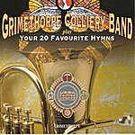 Grimethorpe Colliery Band Your 20 Favourite Hymns