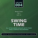 Benny Carter Swing Time: The World's Greatest Jazz Collection, 1933-1957, Vol.4