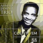 Ahmad Jamal Trio Count 'Em 88