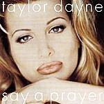 Taylor Dayne Dance Vault Mixes - Say A Prayer