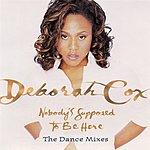 Deborah Cox Dance Vault Mixes - Nobody's Supposed To Be Here