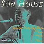 Son House Low Down Dirty Dog Blues