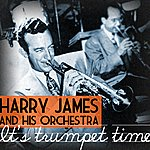 Harry James & His Orchestra Trumpet Time
