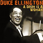 Duke Ellington & His Orchestra A Drum Is A Woman